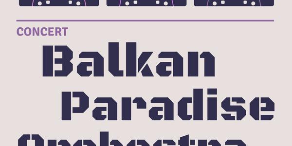 Concert: BALKAN PARADISE ORCHESTRA