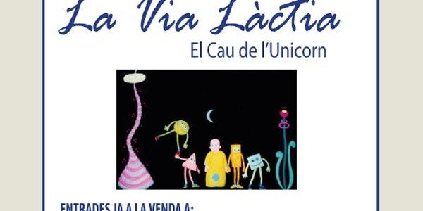 Teatre: La Via Làctia (El Cau de l'Unicorn