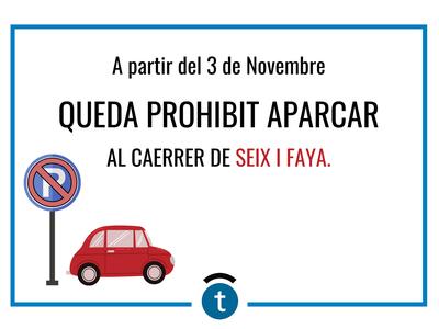 Prohibit l'estacionament al carrer Seix i Faya